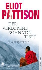 Der verlorene Sohn von Tibet: Roman