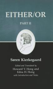 Kierkegaard's Writings, IV, Part II: Either/Or:: Part 2