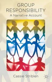 Group Responsibility: A Narrative Account