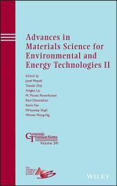 Advances in Materials Science for Environmental and Energy Technologies II: Ceramic Transactions, Volume 241