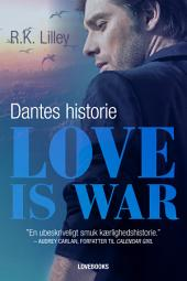 Love is war 2 – Dantes historie