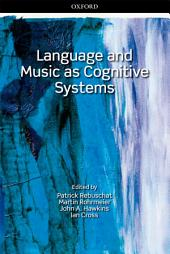 Language and Music as Cognitive Systems