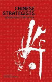 Chinese Strategists: Beyond Sun Zi's Art of War