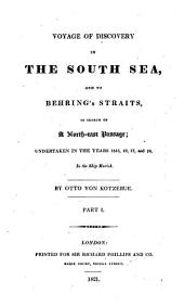 Voyage of Discovery in the South Seas, and to Behring Straits: In Search of a North-east Passage, Undertaken in the Years 1815,16,17, and 18, in the Ship Rurick