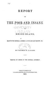 Report on the poor and insane in Rhode-Island: made to the General Assembly at its January session, 1851