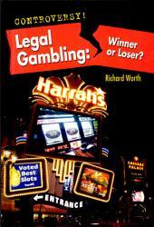 Legal Gambling: Winner Or Loser?