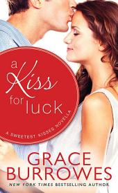 A Kiss for Luck: A Novella