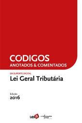 Lei Geral Tributária 2016 - Anotada & Comentada