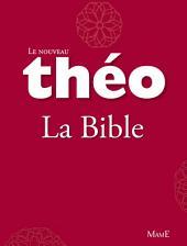 Le nouveau Théo - Livre 2 - La Bible: L'Encyclopédie catholique pour tous