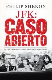 JFK: Caso abierto: La historia secreta del asesinato de Kennedy