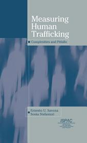 Measuring Human Trafficking: Complexities And Pitfalls