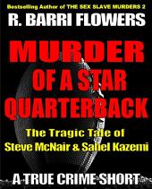 Murder of a Star Quarterback: The Tragic Tale of Steve McNair & Sahel Kazemi (A True Crime Short)