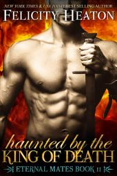 Haunted by the King of Death: Eternal Mates Paranormal Romance Series Book 11