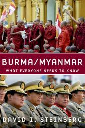 Burma/Myanmar: What Everyone Needs to Know?