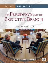 Guide to the Presidency and the Executive Branch