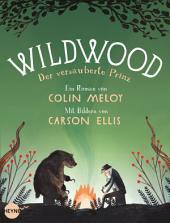 Wildwood 3: Der verzauberte Prinz: Roman