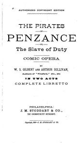 The Pirates of Penzance, Or, The Slave of Duty: Comic Opera in Two Acts