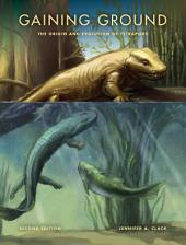 Gaining Ground, Second Edition: The Origin and Evolution of Tetrapods, Edition 2