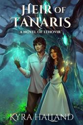 Heir of Tanaris: A Novel of Tehovir
