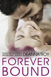Forever Bound: A Not-Quite-Yet-a-Rock Star New Adult Romance