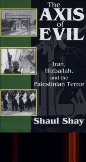 The Axis Of Evil: Iran, Hizballah, And The Palestinian Terror