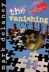 Misfits, Inc. No. 1: The Vanishing Chip