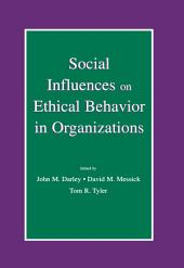 Social Influences on Ethical Behavior in Organizations