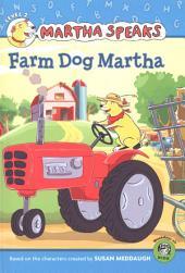 Martha Speaks: Farm Dog Martha (Reader)