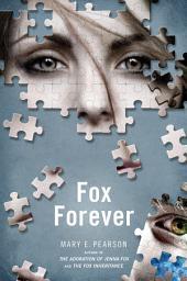 Fox Forever: The Jenna Fox Chronicles