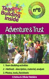 Team Building inside 8 - adventure & trust: Create and live the team spirit!