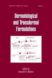 Dermatological and Transdermal Formulations