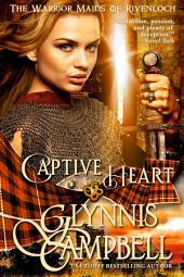 Captive Heart: The Warrior Maids of Rivenloch: Book 2