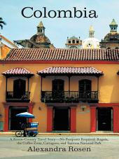Colombia: A Rosen-Cooney Travel Story—No Passports Required: Bogota, the Coffee Zone, Cartagena, and Tayrona National Park