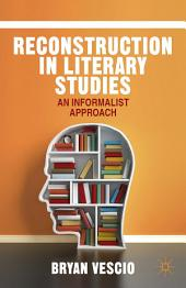 Reconstruction in Literary Studies: An Informalist Approach