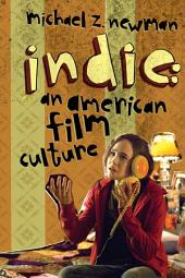 Indie: An American Film Culture