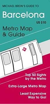 Michael Brein's Guide to Barcelona by the Metro: Top 50 Sights by the Metro