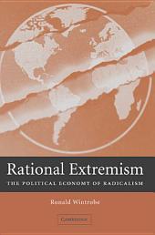 Rational Extremism: The Political Economy of Radicalism