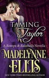 Taming Taylor: Romps and Rakehells