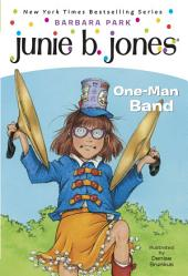 Junie B., First Grader: One-Man Band (Junie B. Jones)