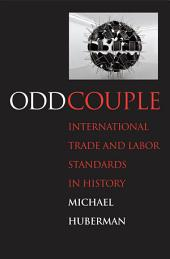 Odd Couple: International Trade and Labor Standards in History