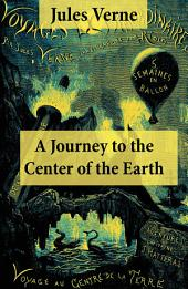 A Journey to the Center of the Earth: The Classic Unabridged Malleson Translation