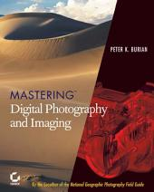 Mastering Digital Photography and Imaging