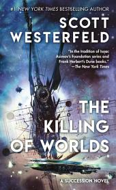 The Killing of Worlds: Book Two of Succession