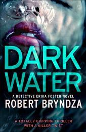 Dark Water: A totally gripping thriller with a killer twist