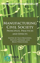 Manufacturing Civil Society: Principles, Practices and Effects