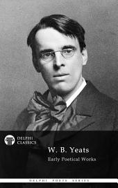 Delphi Works of W. B. Yeats (Illustrated)