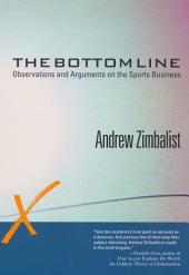 The Bottom Line: Observations and Arguments on the Sports Business