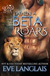 When A Beta Roars: A Lion's Pride #2