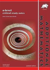 GCE O-level Additional Mathematics Critical Study Notes (Yellowreef)