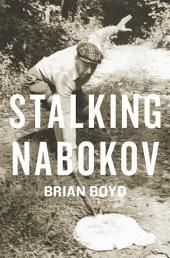Stalking Nabokov: Selected Essays